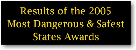 2005 Most Dangerous and Safest State Awards